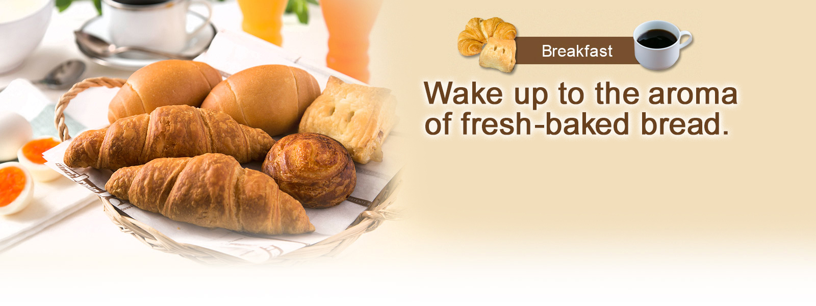 Wake up to the aroma of fresh-baked bread.